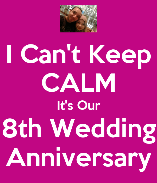 i can t keep calm it s our 8th wedding anniversary poster rasha
