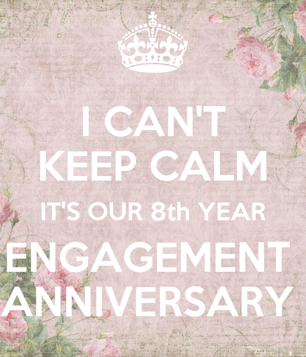 i can t keep calm it s our 8th year engagement anniversary poster