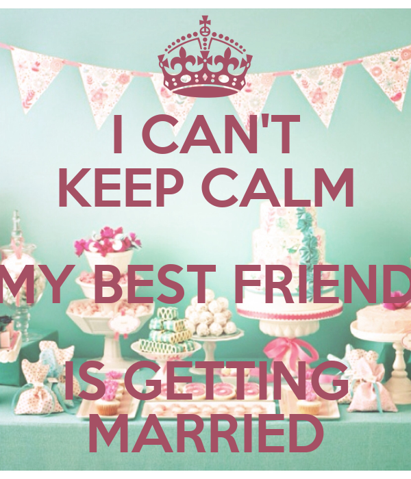 Getting Married Quotes: Quotes About Friends Getting Married. QuotesGram