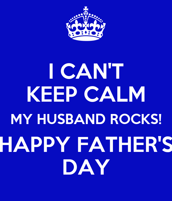 I Cant Keep Calm My Husband Rocks Happy Fathers Day Poster