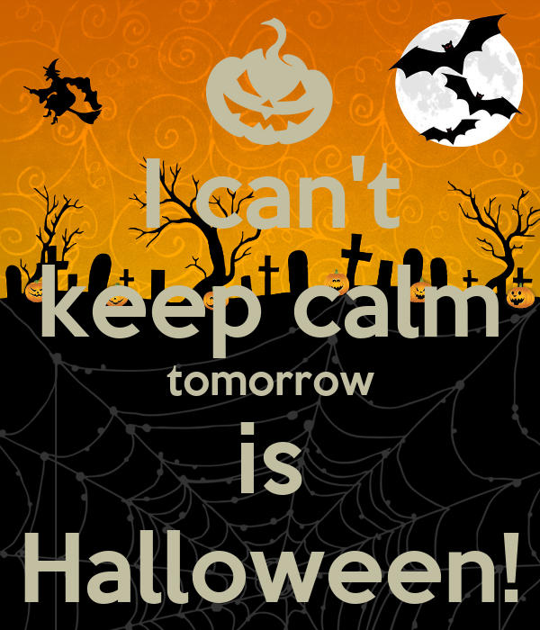 I Cant Keep Calm Tomorrow Is Halloween! Poster Amy Keep Calm O Matic Good Looking