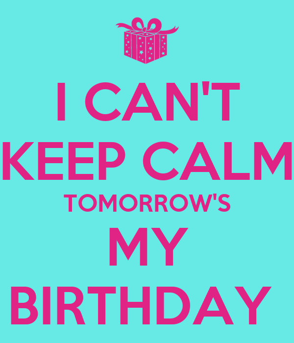 Cool I Cant Keep Calm Tomorrows My Birthday Poster Holly Keep Funny Birthday Cards Online Fluifree Goldxyz