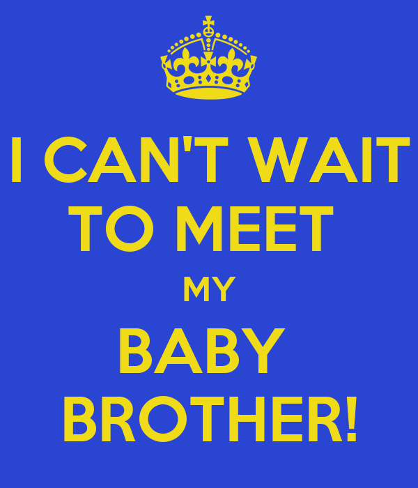 Can t wait to meet my baby brother keep calm and carry on image