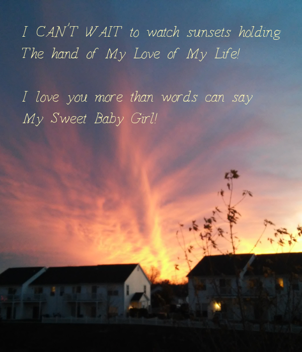 I Love You More Than Quotes: I CAN'T WAIT To Watch Sunsets Holding The Hand Of My Love