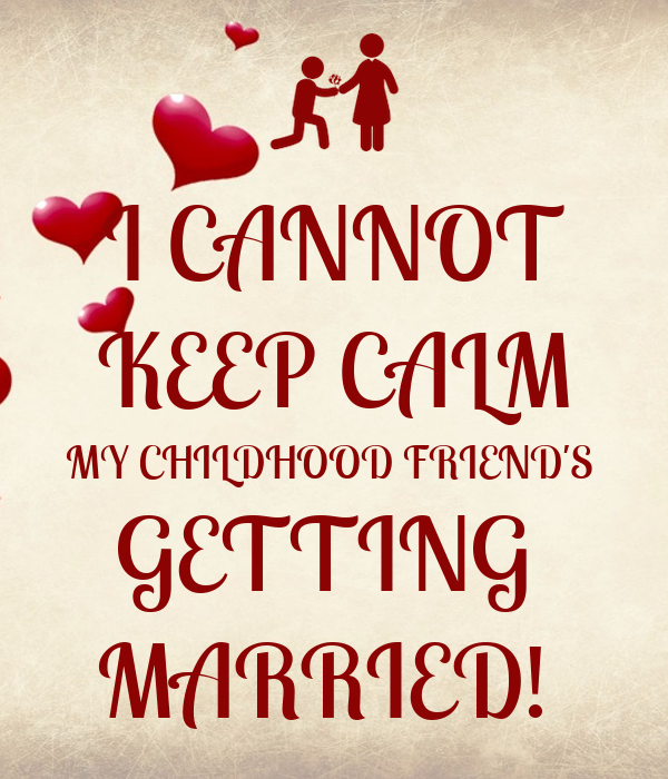 i cannot keep calm my childhood friend s getting married poster