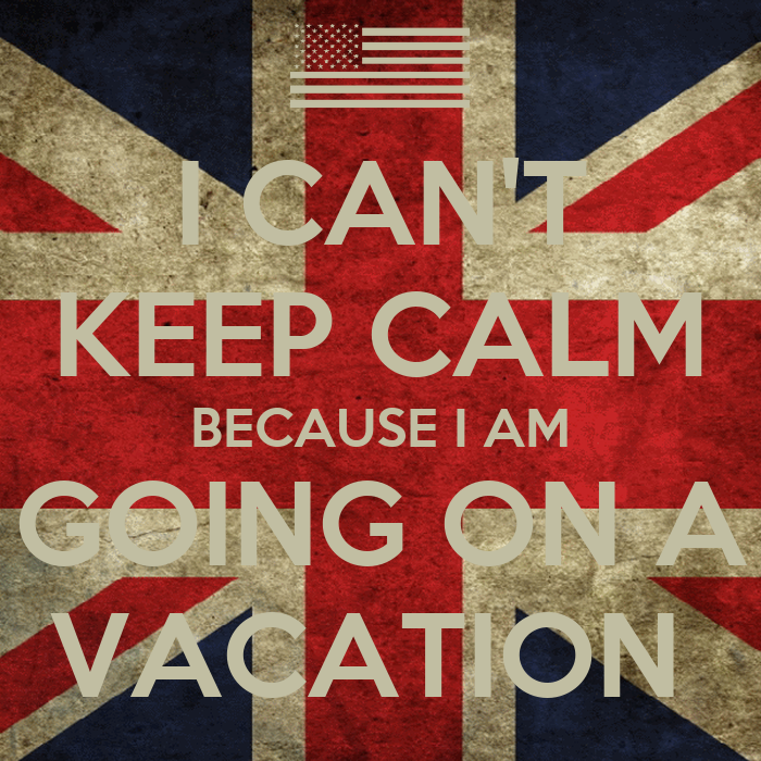 I can 39 t keep calm because i am going on a vacation poster for Where can i go on vacation