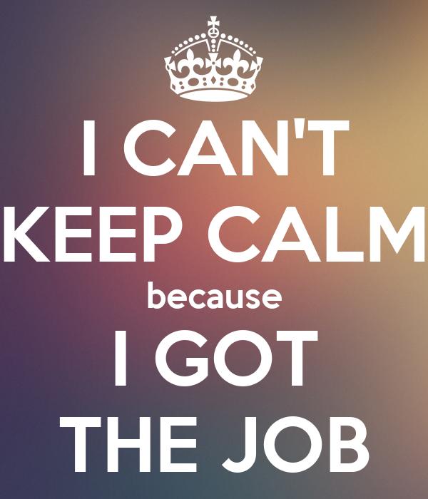 i Got 2 Jobs Calm Because i Got The Job