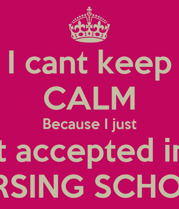 I Cant Keep Calm Because I Just Got Accepted Into Nursing School