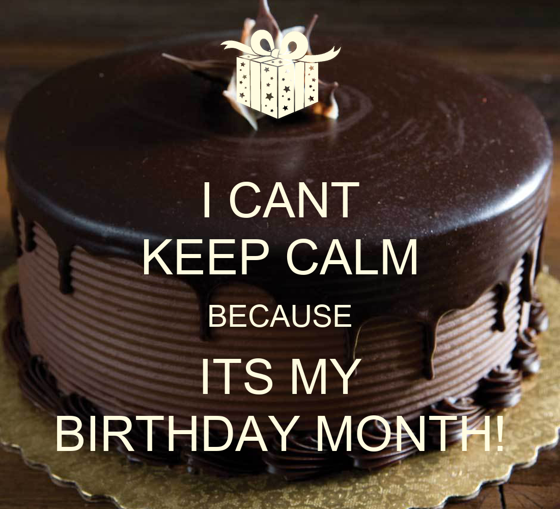 I cant keep calm because its my birthday month - Its my birthday month images ...