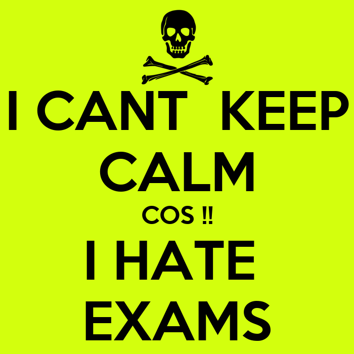 i-cant-keep-calm-cos-i-hate-exams.png