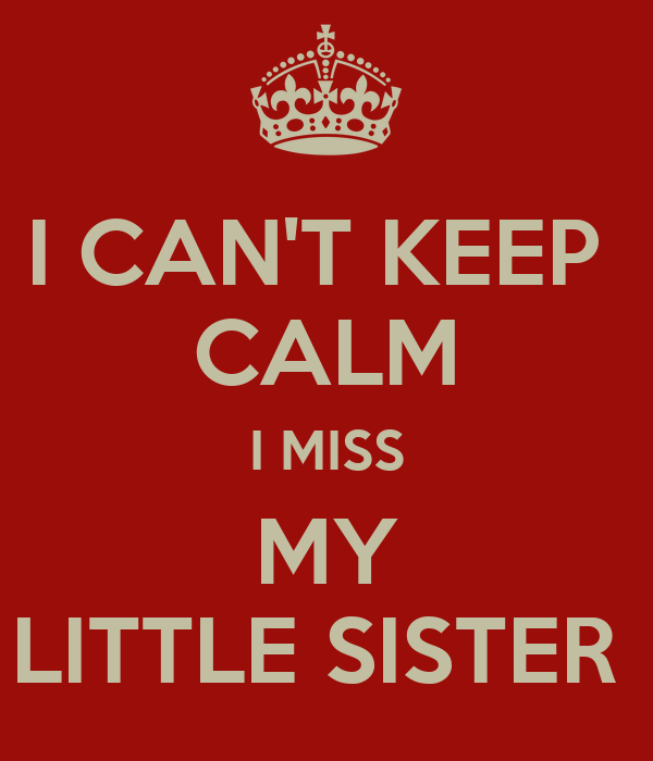 i miss you little sister quotes - photo #2