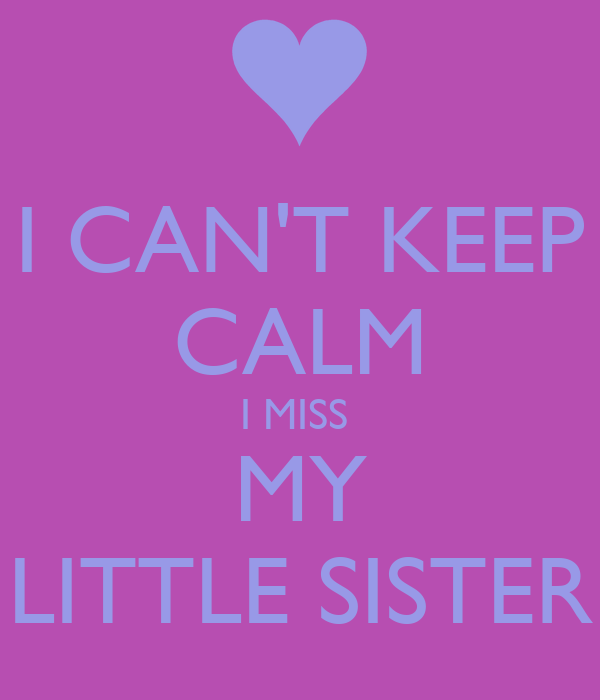 i miss you little sister quotes - photo #4