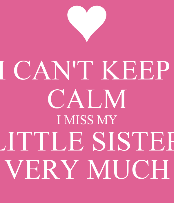 I Cant Keep Calm I Miss My Little Sister Very Much Poster Bojana
