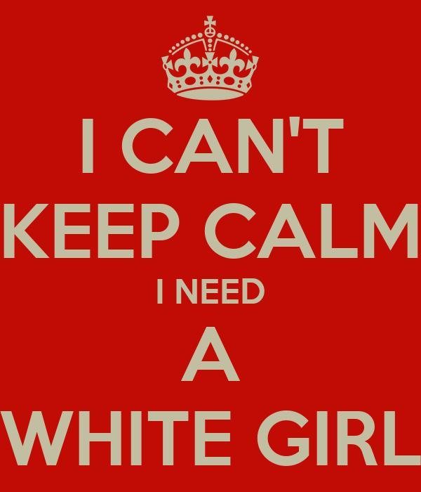 i want a white girlfriend