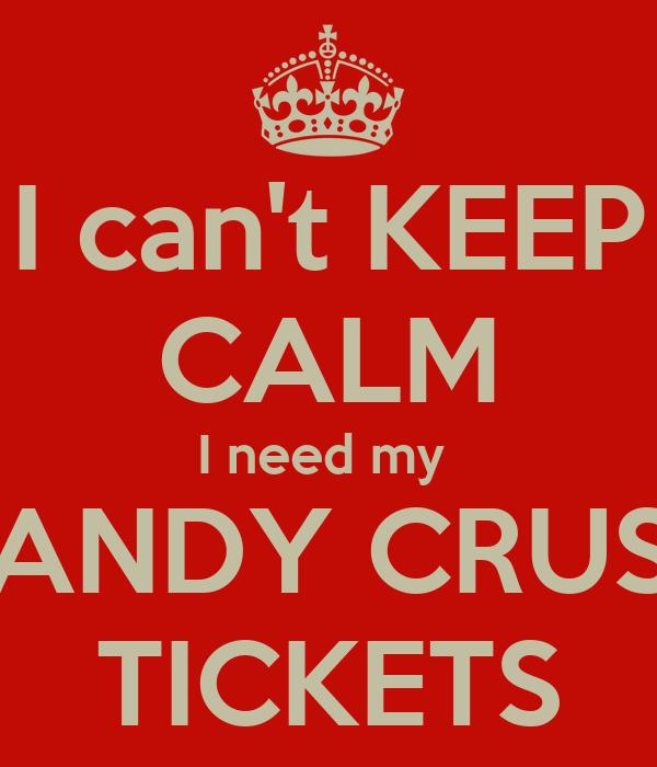 I Need Tickets Candy Crush