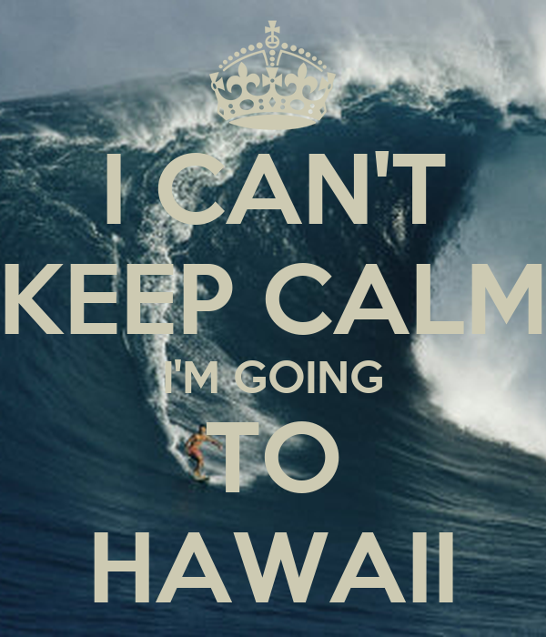 I Can T Keep Calm I M Going To Hawaii Poster Pipelinepro