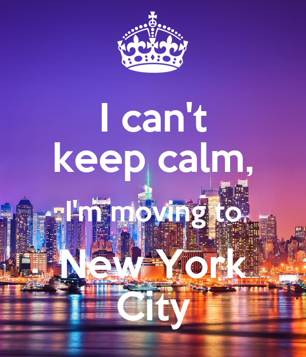 I can 39 t keep calm i 39 m moving to new york city poster for Moving from new york