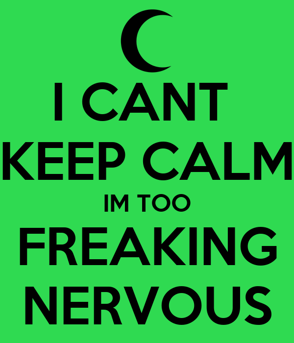 how to keep calm when nervous