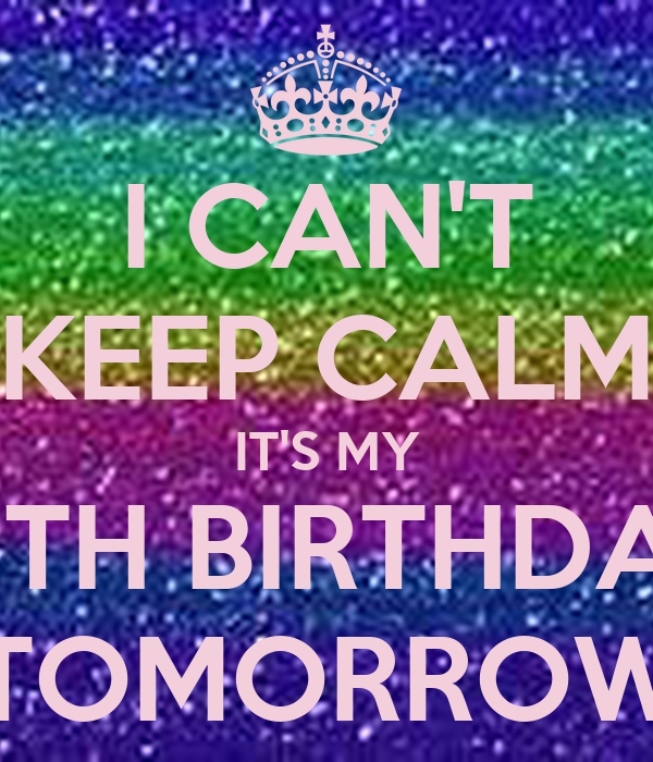 I CAN'T KEEP CALM IT'S MY 18TH BIRTHDAY TOMORROW Poster