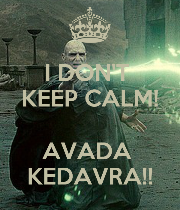 i-don-t-keep-calm-avada-kedavra.png