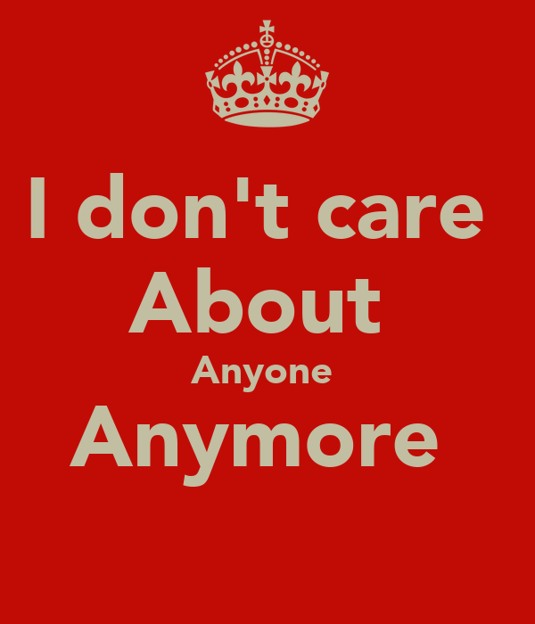 I don't care About Anyone Anymore Poster | Bebeb | Keep ...