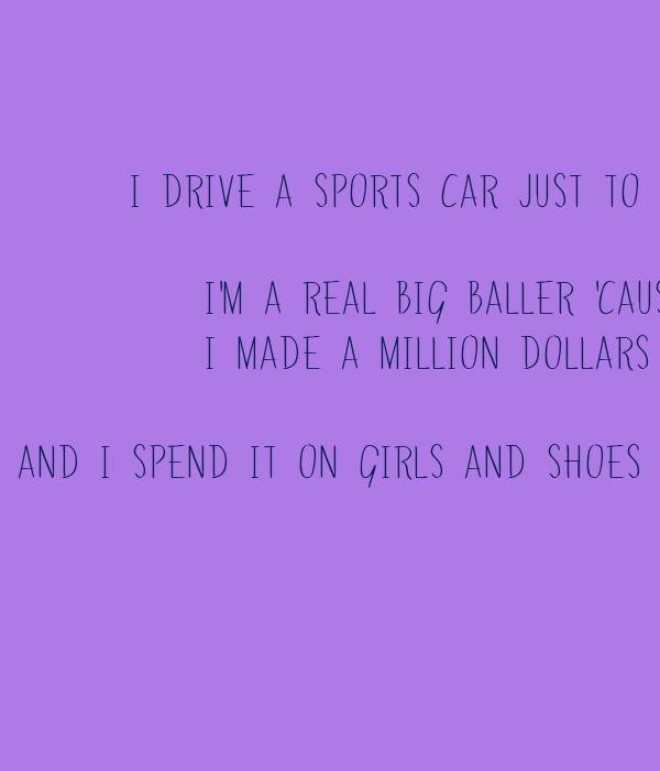 I Drive A Sports Car Just To Prove