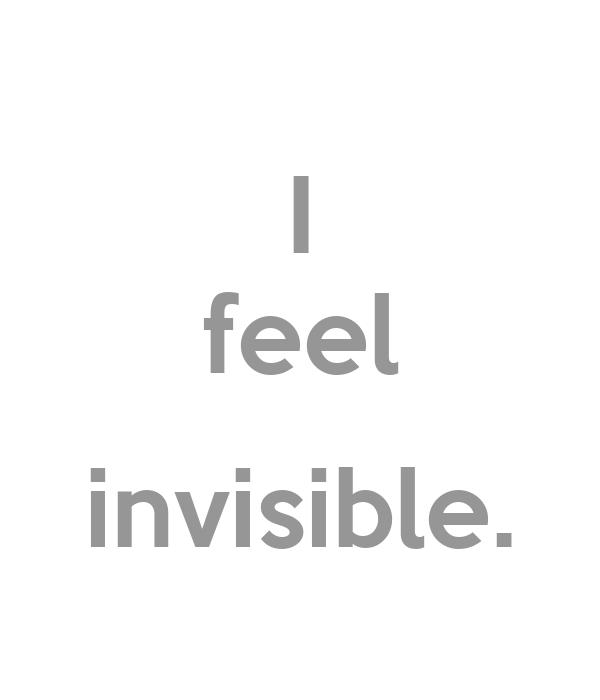 i feel invisible -#main