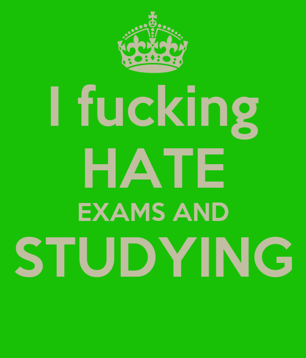 I hate exams!!! (my edit @jojo_chance) we heart it dying, this, and enough dying, this, enough, exams, of, studying