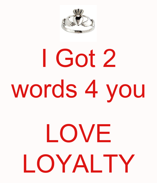 Love & Loyalty