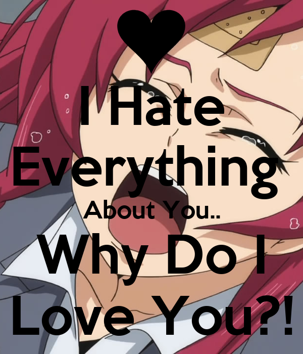 Hate Everything About You.. Why Do I Love You?! Poster   Hardy ... I Hate Everything About You Why Do I Love You