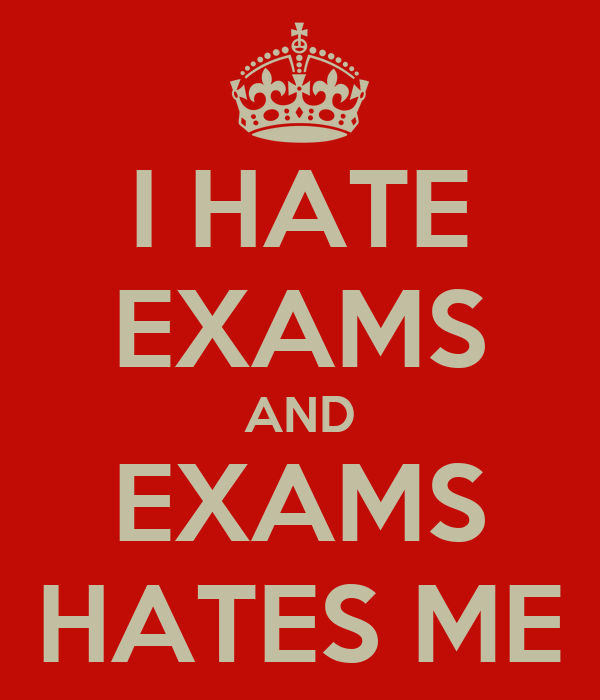 Hate exams
