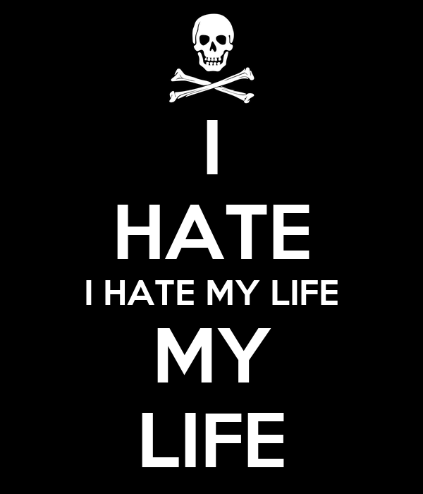i hate my life poems - photo #26