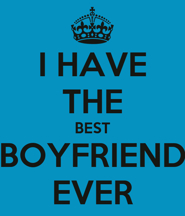 i have the best boyfriend ever quotes wwwpixsharkcom