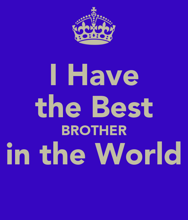 I Have the Best BROTHER in the World Poster | Paula | Keep ...