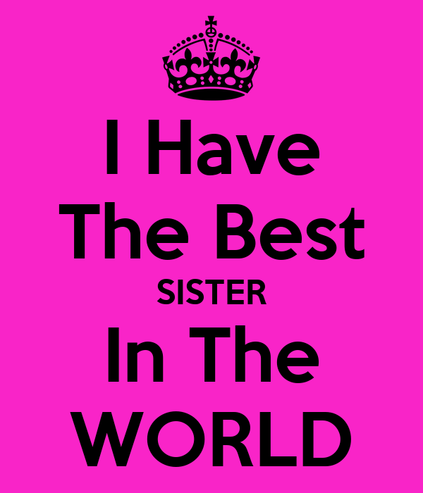 I Have The Best SISTER In The WORLD Poster
