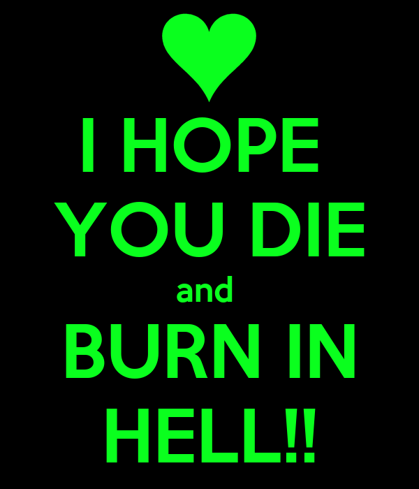 I Hope You Die And Burn In Hell Poster Unicorn Sucker Keep Calm O Matic