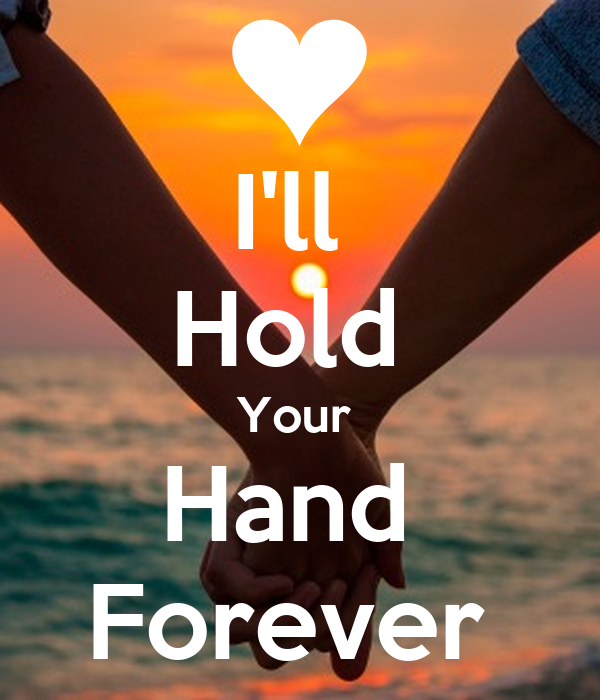 I'll Hold Your Hand Forever Po...