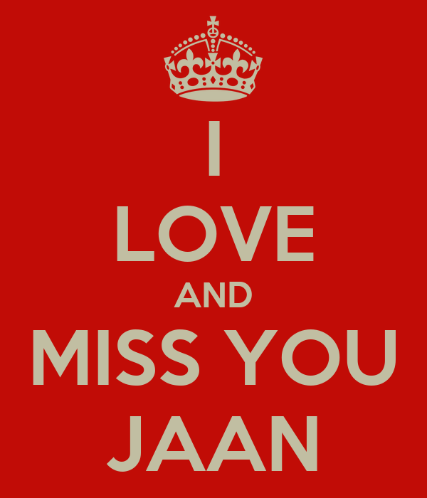 I LOVE AND MISS YOU JAAN Poster | b | Keep Calm-o-Matic