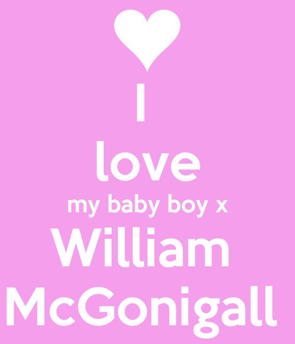 I love my baby boy x William McGonigall Poster   Jayne ...