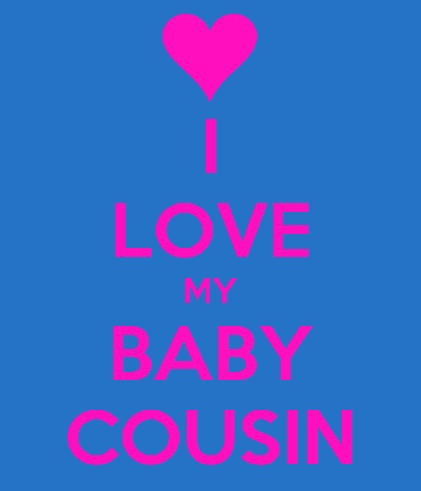 I Love My Baby Cousin Poster Poopity Poo Keep Calm O Matic