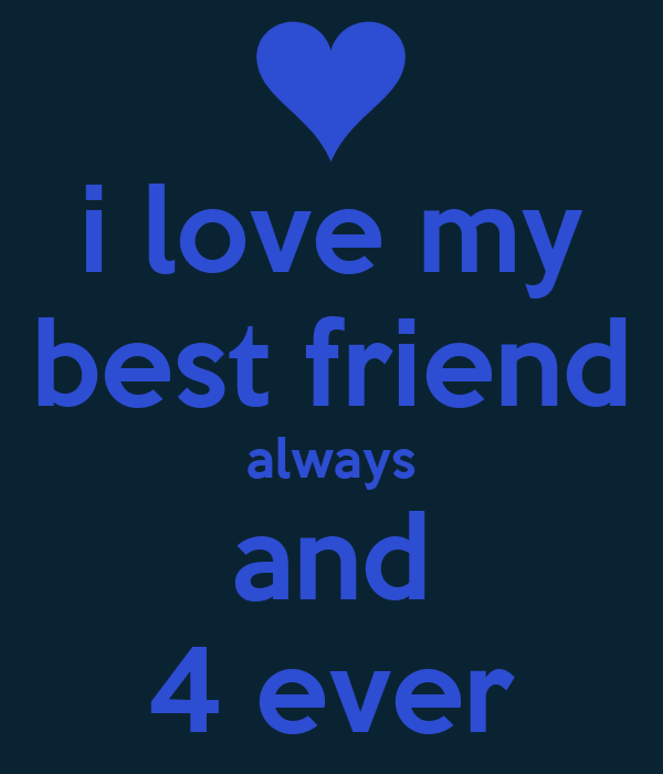 I Love You 4ever Quotes : Love My Friends 4 Ever Quotes i love my friends 4 ever quotes at ...