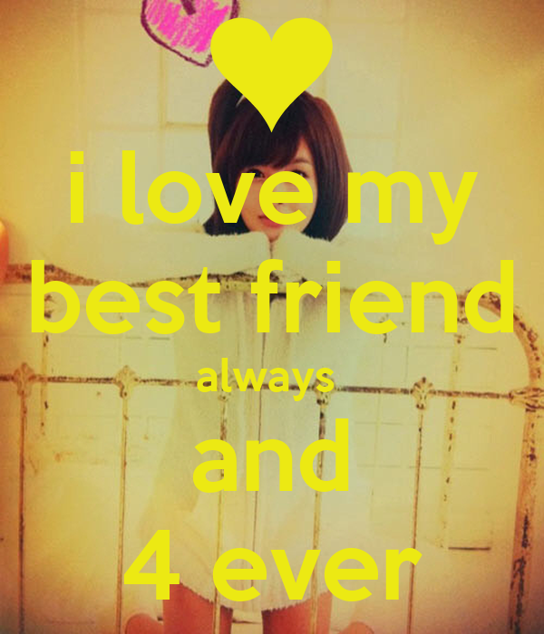 i love my best friend wallpapers - photo #10