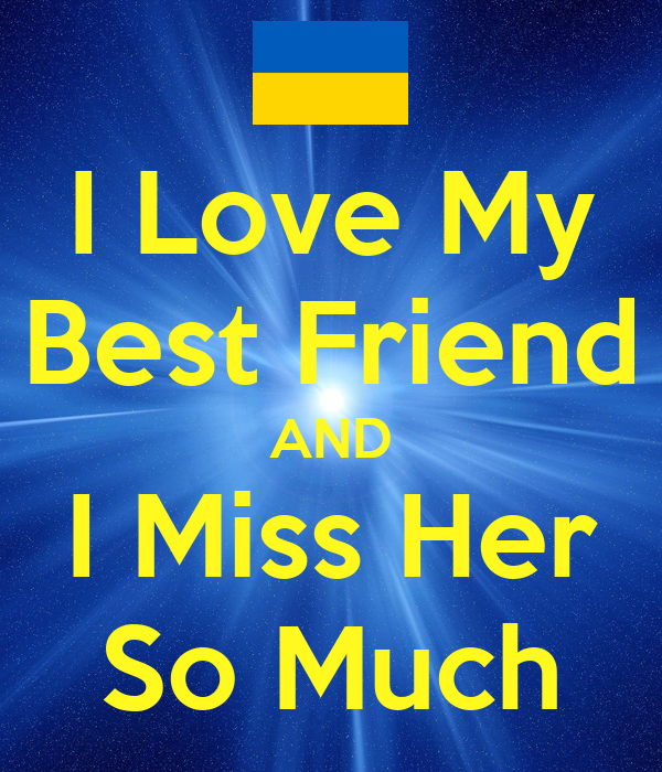 I Love My Best Friend And I Miss Her So Much Poster Gary Keep