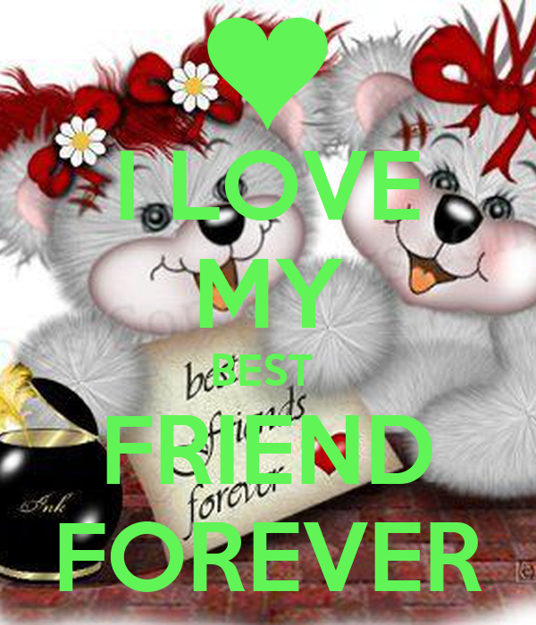 I LOVE MY BEST FRIEND FOREVER Poster