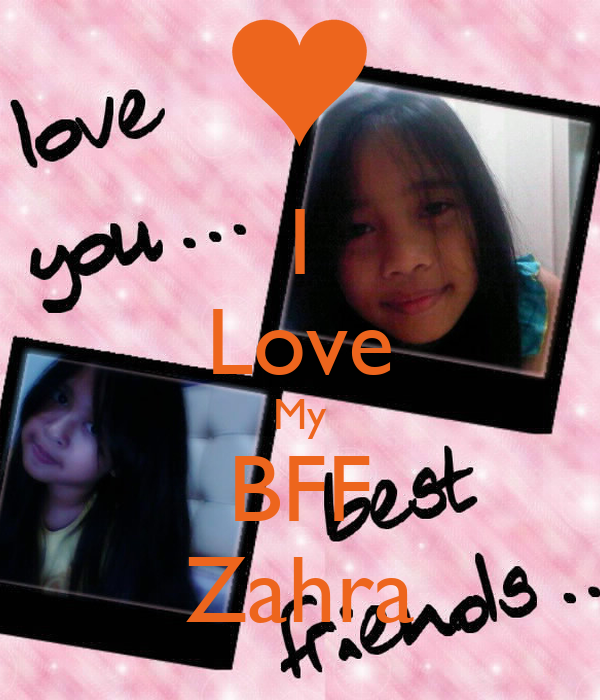 I Love My BFF Zahra Poster | Ayesha | Keep Calm-o-Matic