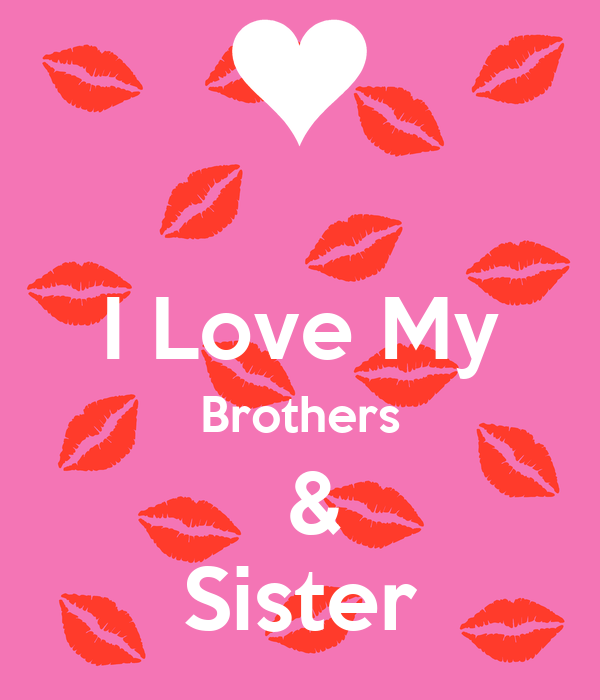 I Love My Brothers Sister Poster Danielle Keep Calm O Matic