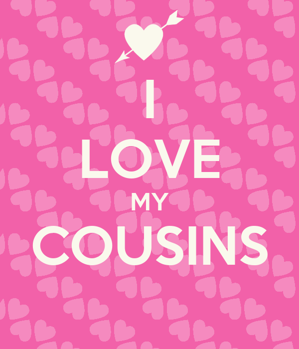 I LOVE MY COUSINS Poster | GLADYS | Keep Calm-o-Matic