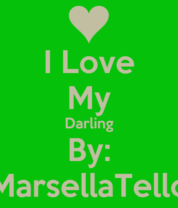 Wallpaper I Love You Darling : I Love My Darling By: MarsellaTello - KEEP cALM AND cARRY ON Image Generator