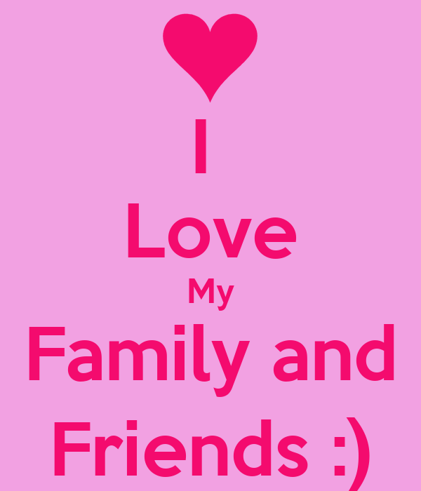 I Love My Family and Friends :) Poster | Venecia Fernández ...  I Love My Famil...