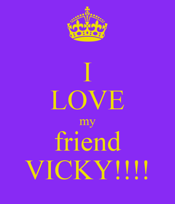 I Love Vicky Wallpapers : I LOVE my friend VIcKY!!!! - KEEP cALM AND cARRY ON Image ...